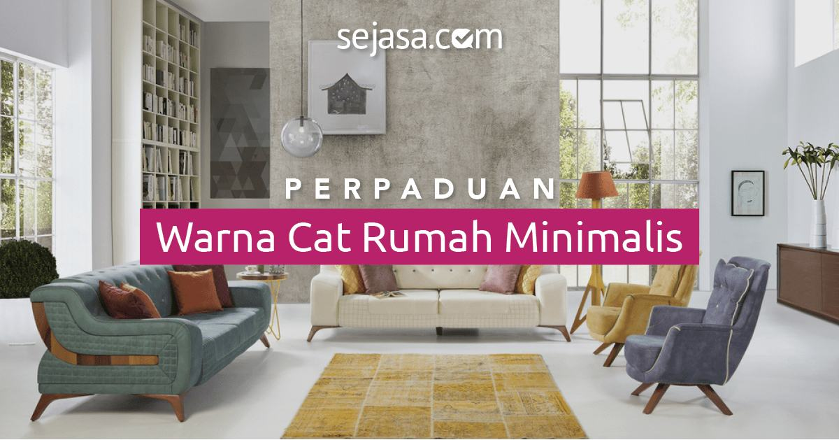 7 Perpaduan Warna Cat Rumah Minimalis Idaman Keluarga Sejasa