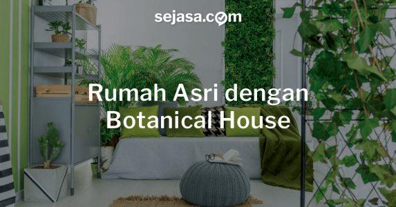 Botanical House: Rumah Asri Meski di Perkotaan